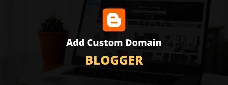 how to add custom domain to blogger godaddy